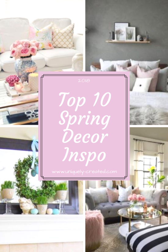 Top 10 Spring Decor Inspirations – Uniquely Created